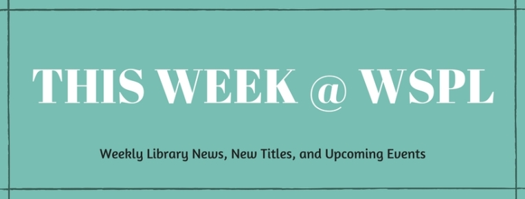 This Week Wspl Wellman Scofield Public Library